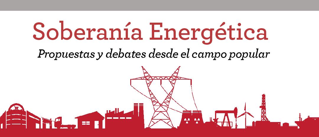 """Rosario: Se presenta el libro «Soberanía energética""""."""