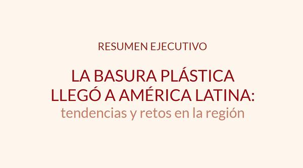 La basura plástica llegó a América Latina: tendencias y retos en la región