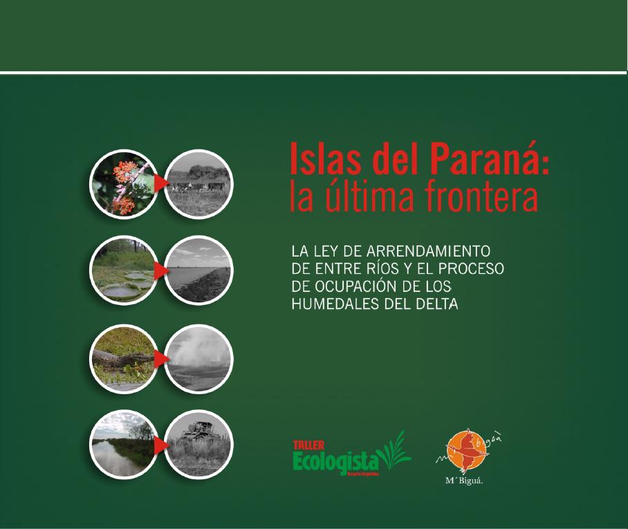 Islas del Paraná: la última frontera. La ley de arrendamientos de Entre Ríos y el proceso de ocupación de los humedales del Delta